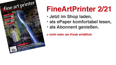 Die Ausgabe FineArtPrinter 2/21 lädt ein zur FineArtPrtinter Community FineArtPrinter PLUS
